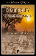 Carolina P. Alcaide: Kimberley, ciudad diamante