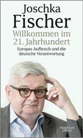 Joschka Fischer: Willkommen im 21. Jahrhundert