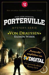Porterville - Folge 01: Von draußen - Mystery-Serie