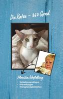 Monika Wesseling: Die Katze – 360 Grad
