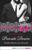 Chiara Cilli: Private Desire - Heiße Nacht am Strand ★★★★