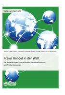 Alexander Maronitis: Freier Handel in der Welt. Die Auswirkungen internationaler Handelsabkommen und Freihandelszonen