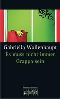 Gabriella Wollenhaupt: Es muss nicht immer Grappa sein ★★★★