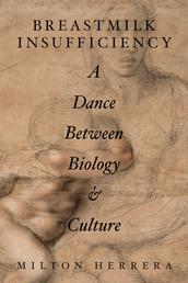 Breastmilk Insufficiency: A Dance Between Biology & Culture