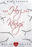 Kim Leopold: Black Heart - Band 16: Das Herz des Königs ★★★★★