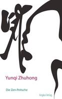 Yunqi Zhuhong: Die Zen-Peitsche