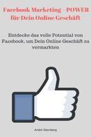 André Sternberg: Facebook Marketing – POWER für Dein Online Geschäft