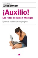 Juan Pablo Arredondo: ¡Auxilio! Las redes sociales y mis hijos