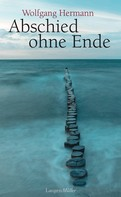 Wolfgang Hermann: Abschied ohne Ende ★★★★