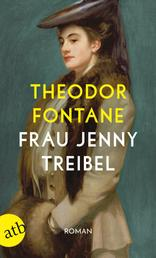 Frau Jenny Treibel oder Wo sich Herz zum Herzen findt - Roman