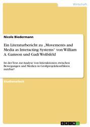 """Ein Literaturbericht zu """"Movements and Media as Interacting Systems"""" von William A. Gamson und Gadi Wolfsfeld - Ist der Text zur Analyse von Interaktionen zwischen Bewegungen und Medien in Großprojektkonflikten nutzbar?"""