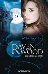 Der schlafende Engel - Ravenwood 3 - Roman