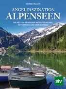 Bernd Taller: Angelfaszination Alpenseen