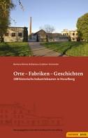 Barbara Motter: Orte - Fabriken - Geschichten