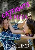 Jolanka G. Binder: Catfights & Pizza, Band 3