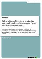 : Welche philosophiehistorischen Bezüge lassen sich von Petrus Ramus aus zu Platon und Aristoteles herstellen?