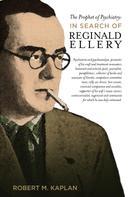 Robert M. Kaplan: The Prophet of Psychiatry