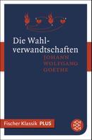Johann Wolfgang von Goethe: Die Wahlverwandtschaften ★★★★★
