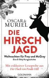 Die Hirschjagd - Eine E-Only-Kurzgeschichte - Weihnachten für Frey und McGray