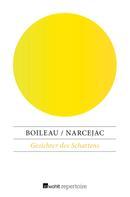 Pierre Boileau: Gesichter des Schattens