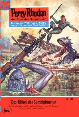 Perry Rhodan 242: Das Rätsel des Sumpfplaneten