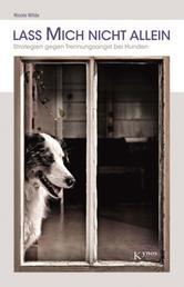 Lass mich nicht allein - Strategien gegen Trennungsangst bei Hunden