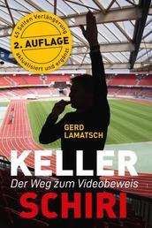 Keller-Schiri - Der Weg zum Videobeweis