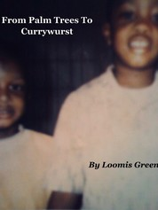 From Palm Trees To Currywurst - By Loomis Green