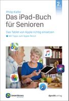 Philip Kiefer: Das iPad-Buch für Senioren ★★★★