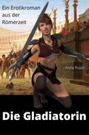 Anita Rojan: Die Gladiatorin