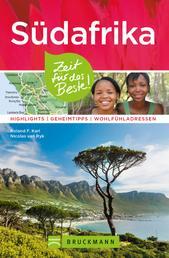 Bruckmann Reiseführer Südafrika: Zeit für das Beste - Highlights, Geheimtipps, Wohlfühladressen