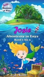 Josie, Abenteuer in Enya - Band 1-3