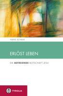 Hans Schalk: Erlöst leben