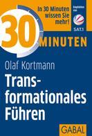 Olaf Kortmann: 30 Minuten Transformationales Führen ★★★★