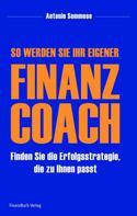 Antonio Sommese: So werden Sie Ihr eigener Finanzcoach ★★★★