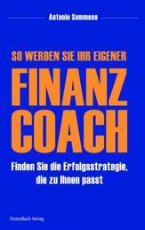 So werden Sie Ihr eigener Finanzcoach - Finden Sie die Erfolgsstrategie, die zu Ihnen passt