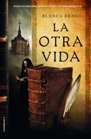 Blanca Bravo: La otra vida