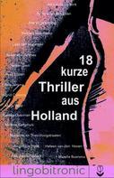 Atie Vogelenzang: 18 kurze Thriller aus Holland
