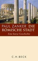 Paul Zanker: Die römische Stadt ★★★★