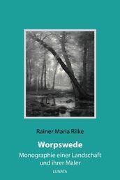 Worpswede - Monographie einer Landschaft und ihrer Maler