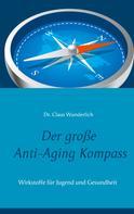 Claus Wunderlich: Der große Anti-Aging Kompass
