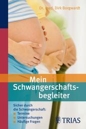 Mein Schwangerschaftsbegleiter - Sicher durch die Schwangerschaft: Termine - Untersuchungen
