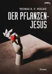 DER PFLANZEN-JESUS - Der Science-Fiction-Klassiker!
