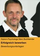 Diplom-Psychologe Marc Buchbender: Erfolgreich bewerben ★★