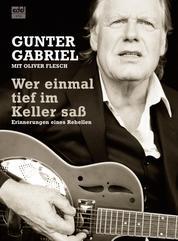 Gunter Gabriel - Wer einmal tief im Keller saß