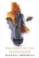 Michael Swanwick: The Night of the Salamander