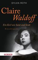 Sylvia Roth: Claire Waldoff ★★★★