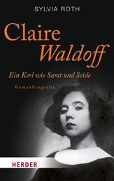 Claire Waldoff - Ein Kerl wie Samt und Seide