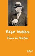 Edgar Wallace: Feuer im Schloss