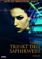 Tanith Lee: TRINKT DEN SAPHIRWEIN ★